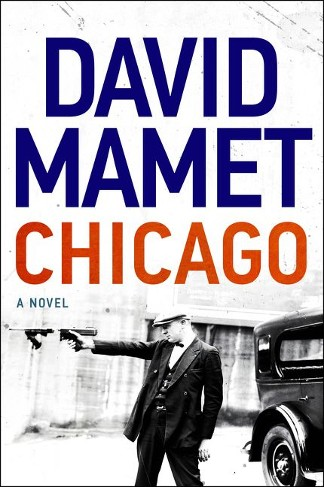 David Mamet novel Chicago