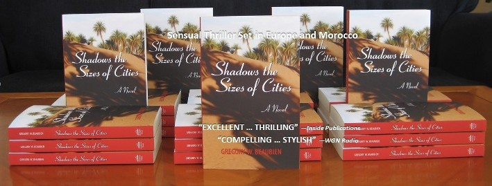 Romantic thriller novel set in Morocco, Shadows the Sizes of Cities by author Gregory W Beaubien, paperbacks